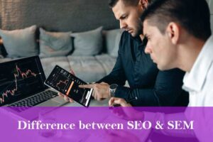 Read more about the article What is the difference between Seo and Sem?