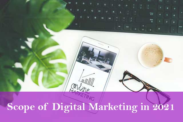 You are currently viewing Future Scope of Digital Marketing in 2021 | Career, Jobs & Salary